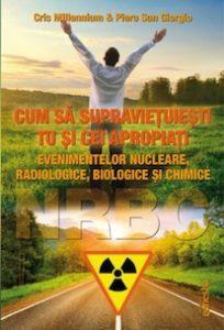NRBC Cum să supraviețuiești tu și cei apropiați evenimentelor nucleare, radiologice, biologice și chimice