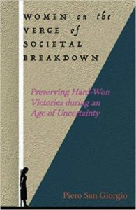 Women on the Verge of Societal Breakdown: Preserving Hard-Won Freedoms during an Age of Uncertainty - Piero San Giorgio