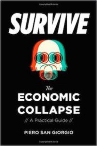 Surviving The Economic Collapse - Piero San Giorgio